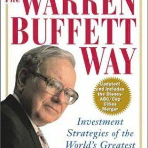 The Warren Buffett Way: Investment Strategies of the Worlds Greatest Investor