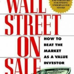 Wall Street on Sale : How to Beat the Market As a Value Investor